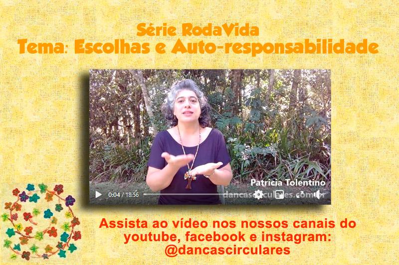 Série RodaVida - Tema: Escolhas e Auto-responsabilidade